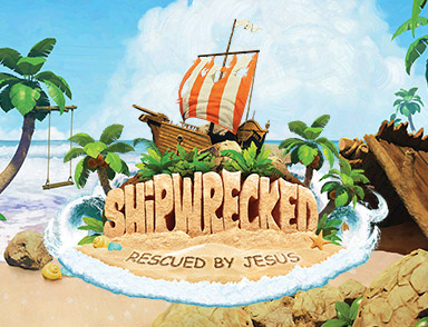2018 Vacation Bible School - Shipwrecked, Rescued by Jesus